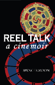 Reel Talk: A Cinemoir of images, people and ideas
