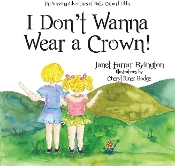 I Don't Wanna Wear a Crown!