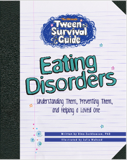 The Ultimate Tween Survival Guide to Eating Disorders