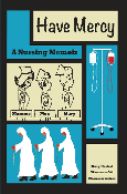 Have Mercy: A Nursing Memoir