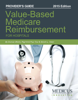 Value-Based Medicare Reimbursement for Hospitals: Provider's Gde