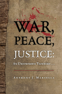 War, Peace, Justice: An Unfinished Tapestry...