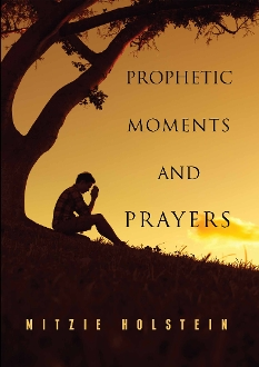 Prophetic Moments and Prayers