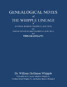 Genealogical Notes of the Whipple Lineage