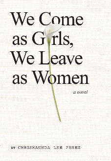 We Come as Girls, We Leave as Women