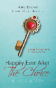 Happily Ever After the Choice: Mike's Story