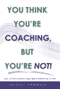 You Think You're Coaching, But You're Not!