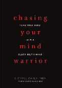 Chasing Your Mind Warrior