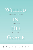Willed in His Grace