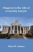 Chapters in the Life of a Country Lawyer